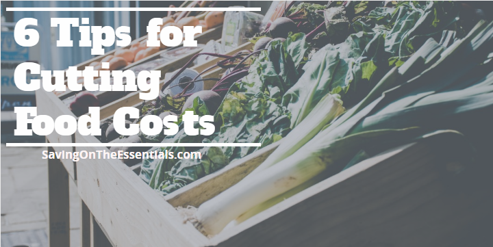 6 Tips for Cutting Food Costs